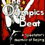 cover of the book The Olympic Beats: A Spectator's Memoir of Beijing at www.adventuresinexpatland.com