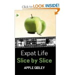 Cover of Expat Life Slice by Slice by Apple Gidley on www.adventuresinexpatland.com
